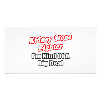 Kidney Stone Fighter...Big Deal Photo Greeting Card
