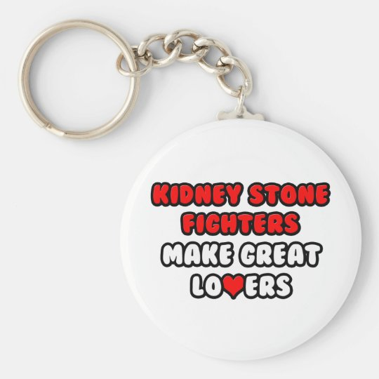 Kidney Stone Fighters Make Great Lovers Basic Round Button Key Ring