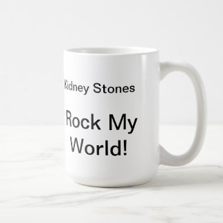 Kidney Stones Rock My World! Mug