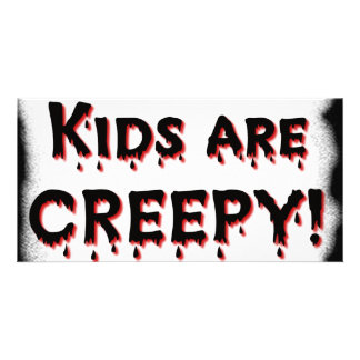 Kids are CREEPY! Picture Card