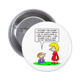 kids elitist tendencies play pinback buttons