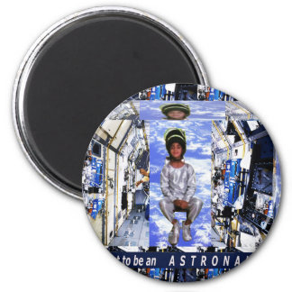 KIDS motivational graphics I want to be ASTRONAUT 2 Inch Round Magnet
