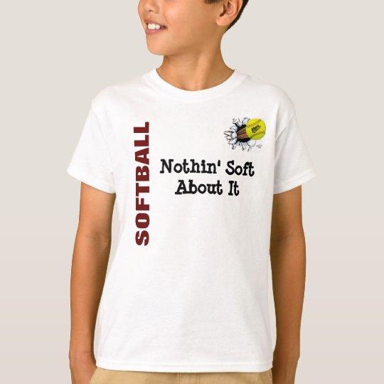 KIDS Nothin soft about softball T-Shirt