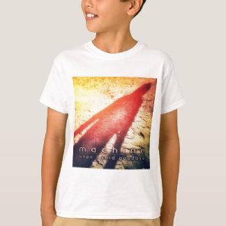 "Kid's t-shirt - machine ""When I Said Goodbye"""