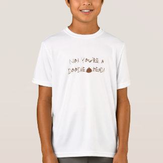 "KIDS T-SHIRT ""NO! YOU/RE A DOODIE HEAD"" FUNNY CUTE"