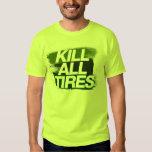Kill All Tires -4- Tee Shirt