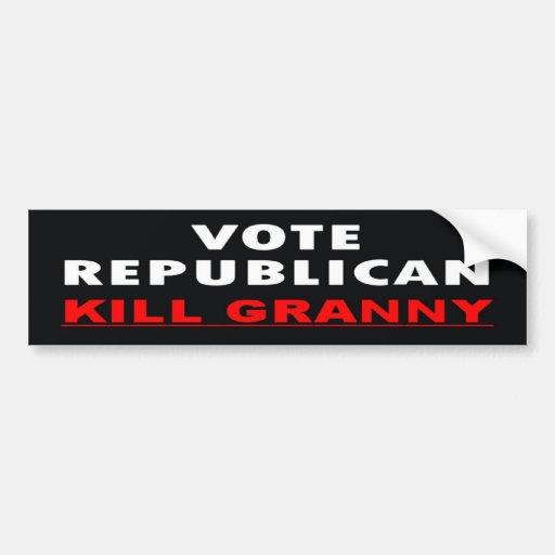 Kill Granny - Vote Republican Car Bumper Sticker