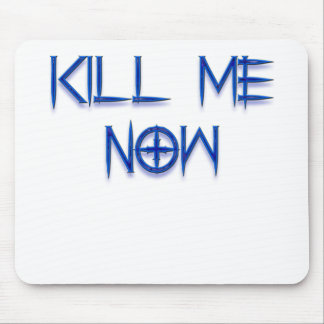 kill me now mouse mat