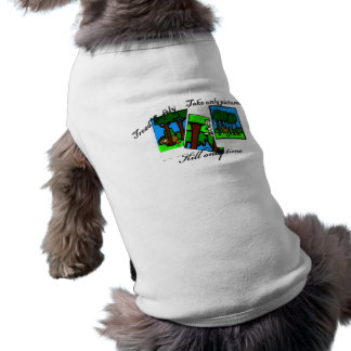 KIll Only Time Dog Shirt