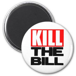 Kill The Bill 6 Cm Round Magnet