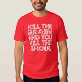 Kill The Brain Kill The Ghoul Tshirt