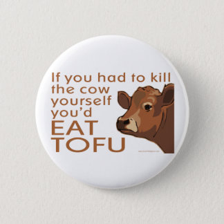 Kill the Cow - Vegan, Vegetarian 6 Cm Round Badge