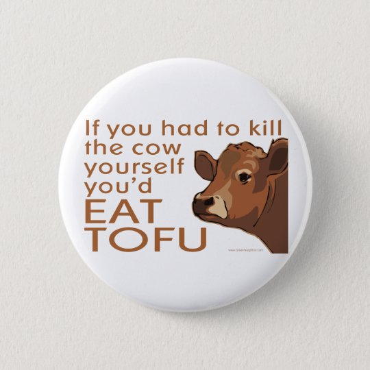 Kill the Cow - Vegan, Vegetarian 6 Cm