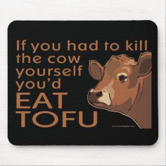 Kill the Cow - Vegan, Vegetarian Mouse Mat