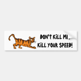 Kill Your Speed Bumper Sticker