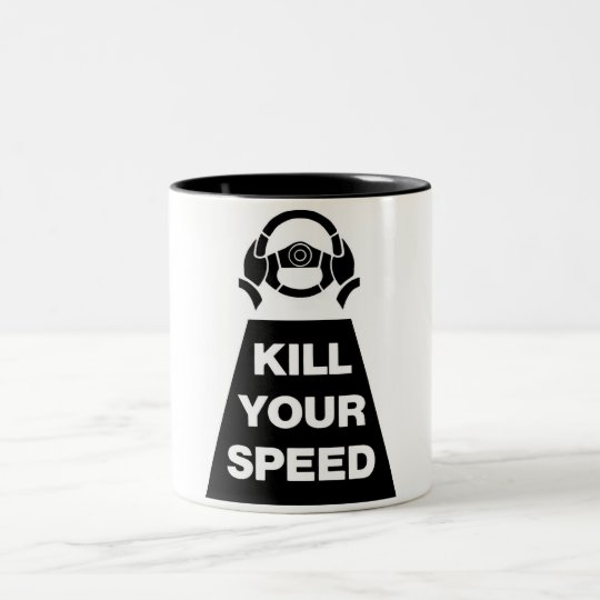 Kill Your Speed Two-Tone Coffee Mug