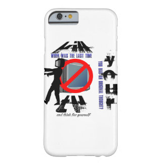 Kill Your TV (and THINK!) Barely There iPhone 6 Case