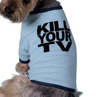 Kill Your TV Ringer Dog Shirt