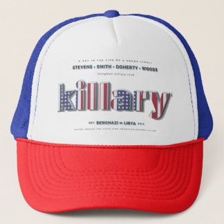 Killary Crooked Hillary Benghazi TRUMP 4 PRESIDENT Trucker Hat