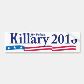Killary ( Hillary) for Prison 2016 Bumper Sticker