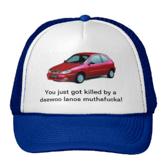 Killed by a daewoo lanos mesh hats