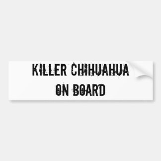 KILLER CHIHUAHUA ON BOARD bumper sticker Car Bumper Sticker