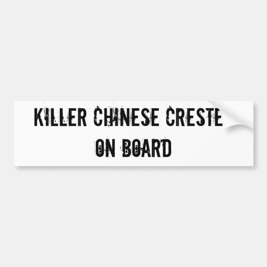 KILLER CHINESE CRESTED ON BOARD bumper sticker