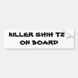 KIller Shih Tzu on board bumper sticker