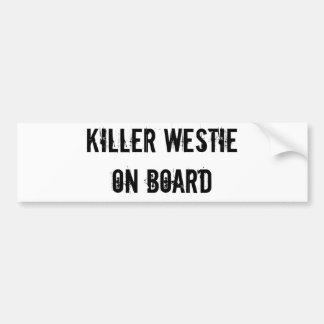 KILLER WESTIE ON BOARD bumper sticker
