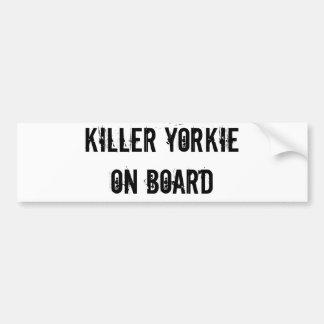 Killer Yorkie on board bumper sticker