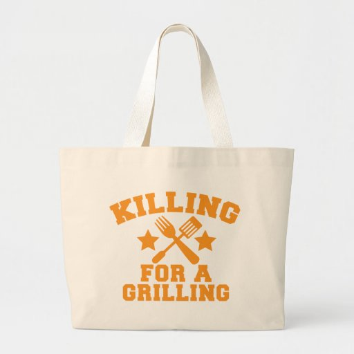 KILLING FOR A GRILLING BBQ design Bags