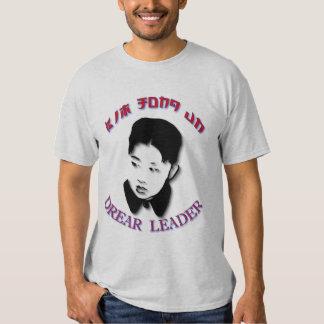 Kim Jong Un - Drear Leader Tshirts