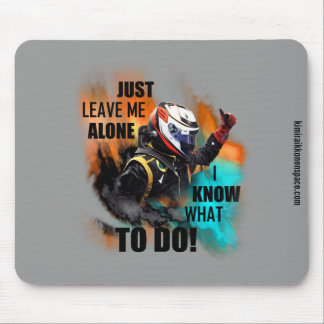 Kimi Raikkonen - Just Leave Me Alone Mouse Mat