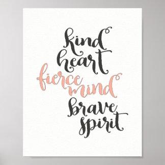 Kind Heart, Fierce Mind, Brave Spirit Poster