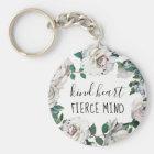 Kind Heart Fierce Mind Watercolor Floral Keychain