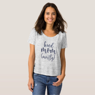 Kind mum mostly mothers day shirt