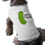 Kind of a Big Deal Dill Pickle Pet T Shirt