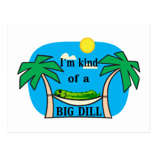 Kind Of A Big Dill Postcard