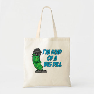 Kind Of A Big Dill Tote Bag