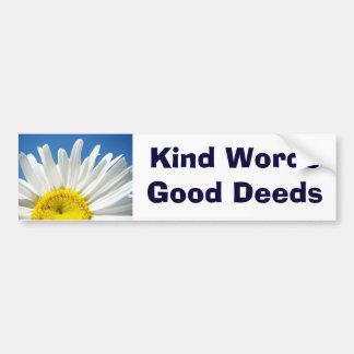 Kind Words Good Deeds bumper stickers Daisy Flower