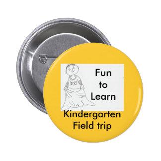 Kindergarten field trip. pinback button