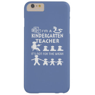 Kindergarten Teacher - Not for the weak Barely There iPhone 6 Plus Case