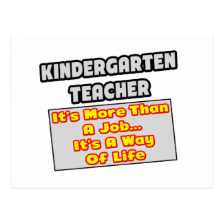 Kindergarten Teacher...Way of Life Postcard