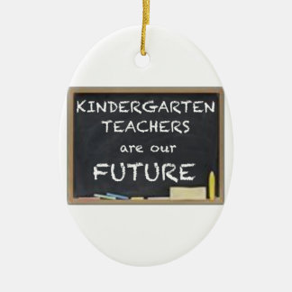 KINDERGARTEN TEACHERS ARE OUR FUTURE CHRISTMAS ORNAMENT