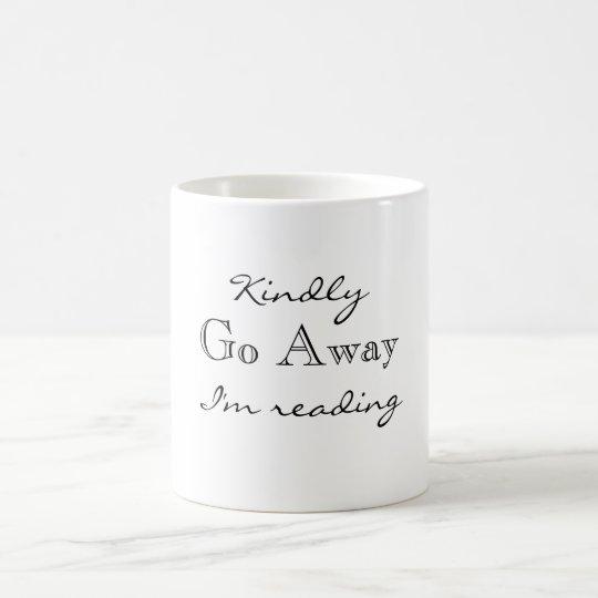 Kindly Go Away I'm Reading Coffee Mug