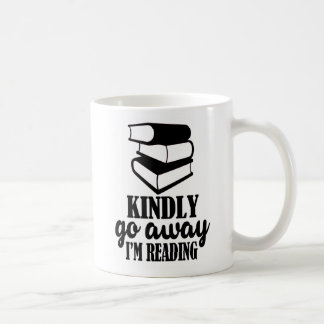 Kindly go away, I'm reading mug