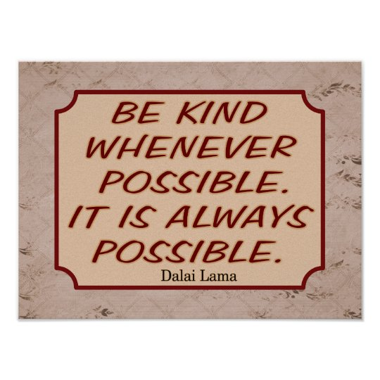 Kindness Always Possible - Dalaia Quote --Print Poster