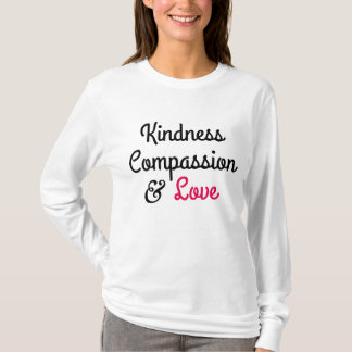 Kindness Compassion Love Shirt