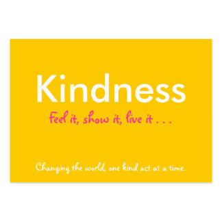 Kindness, Feel it, show it, live it . . . , Cards Business Cards