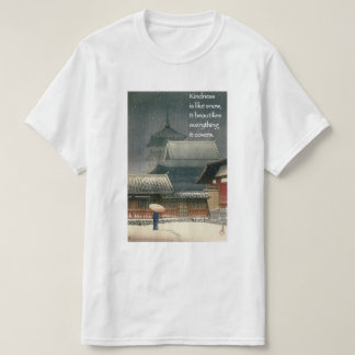 Kindness  is like snow, It beautifies  everything T-Shirt